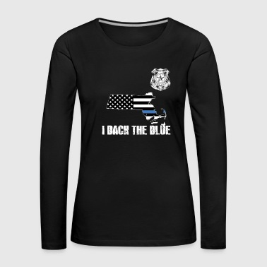 Cop Massachussents Police Appreciation Thin Blue Line I Back The Blue - Women's Premium Longsleeve Shirt