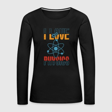 I love physics gift Christmas Geek - Women's Premium Longsleeve Shirt