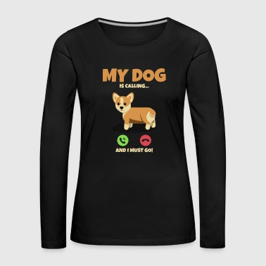 Paw Print My dog is calling. I have to call - Women's Premium Longsleeve Shirt