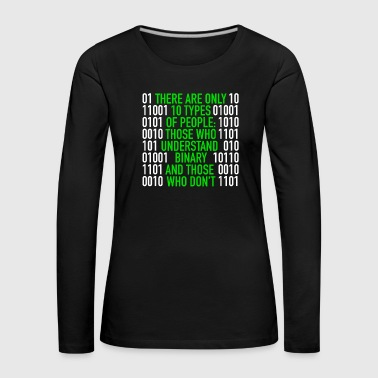 Internet There are only 10 Types of People Binary Code - Women's Premium Longsleeve Shirt