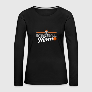Popular Basketball Mom Mother Basketballer Dribbling - Women's Premium Longsleeve Shirt