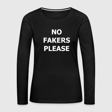 Loud NO FEAKERS PLEASE - Women's Premium Longsleeve Shirt