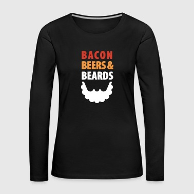Porn bacon beers beards Bacon Lover Food Shirt - Women's Premium Longsleeve Shirt
