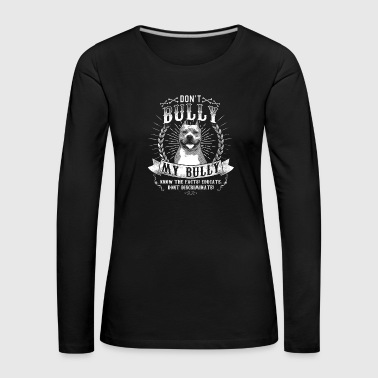 Beach Don't bully my bulldog gift - Women's Premium Longsleeve Shirt