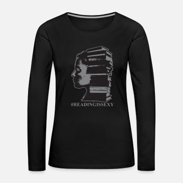 Book Reading Is Sexy Librarian Girl Art Funny Gift - Women's Premium Longsleeve Shirt