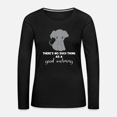 Elephants Elephant elephant - elephant fan - morning muffle - Women's Premium Longsleeve Shirt