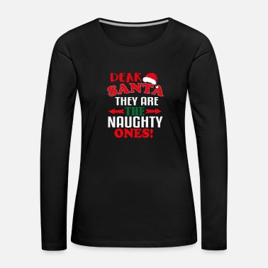 Day Of The Dead DEAR SANTA THERE ARE THE NAUGHTY ONES - Women's Premium Longsleeve Shirt