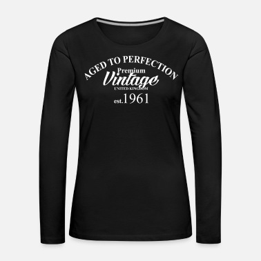 Aged To Perfection Aged to perfection - Women's Premium Longsleeve Shirt