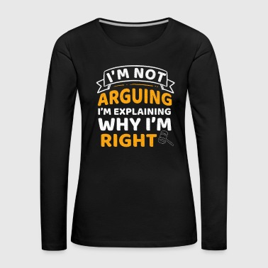 Argue saying - Women's Premium Longsleeve Shirt