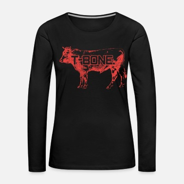 Beef T Bone Steak Steak Prime Steakhouse - Women's Premium Longsleeve Shirt
