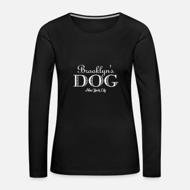 New York City Brooklyn's Dog - New York City dog dogs bones - Women's Premium Longsleeve Shirt