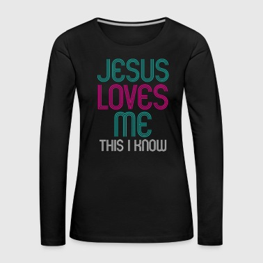 Jesus Design Yes Jesus Loves Me Birthday Gift Idea - Women's Premium Longsleeve Shirt