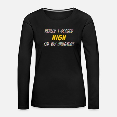 Dope High Score on the drugtest - Frauen Premium Langarmshirt