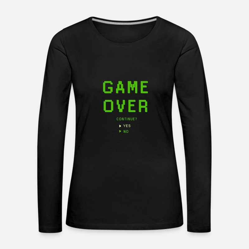 Geek Long Sleeve Shirts - Game Over. Continue? YES - NO - Women's Premium Longsleeve Shirt black