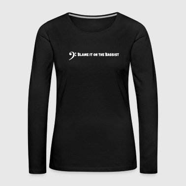 The bassist is to blame - Women's Premium Longsleeve Shirt