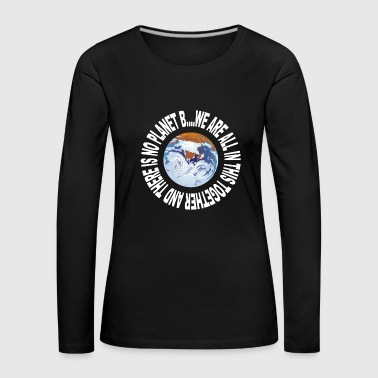 Earth Day No Planet B - Women's Premium Longsleeve Shirt