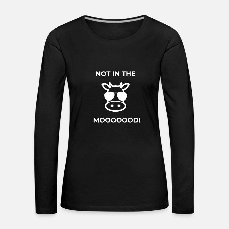 Cow Long Sleeve Shirts - Funny Funny Sayings Cow - Women's Premium Longsleeve Shirt black