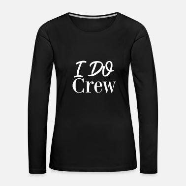 Stag Party i do crew - Women's Premium Longsleeve Shirt