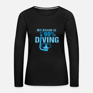 Scuba My Brain is 90% Diving - Frauen Premium Langarmshirt