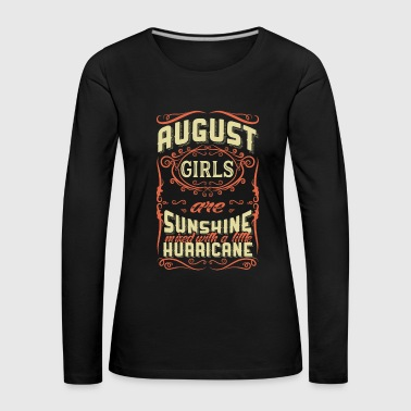 August Girls are Sunshine Hurricane - Birthday - Women's Premium Longsleeve Shirt