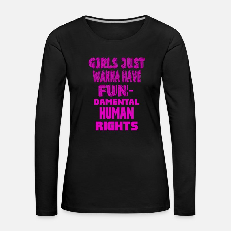 Human Rights Long Sleeve Shirts - Girls Just Wanna Have Fundamental Human Rights! - Women's Premium Longsleeve Shirt black