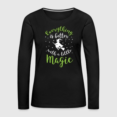 Stick Halloween Shirt Everything Is Better With A Little Magic Gift - Women's Premium Longsleeve Shirt