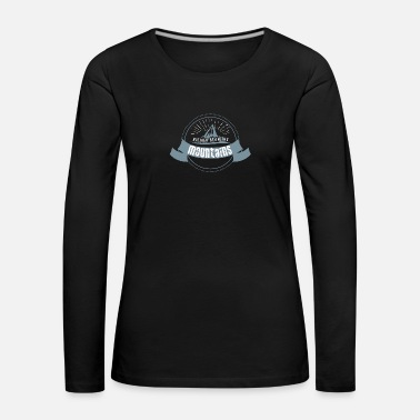 Mountains Mountains In the mountains Mountain hiking Mountain - Women's Premium Longsleeve Shirt