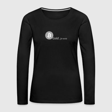 Bitcoin, gold for nerds. Gray version. - Women's Premium Longsleeve Shirt