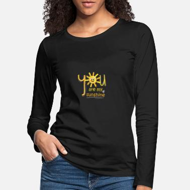 Partnerlook Du er min Sunshine - Partnerlook Shirt 009 - Premium langærmet T-Shirt dame