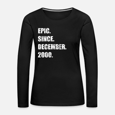 December Epic Since December 2000 18 years old birthday - Women's Premium Longsleeve Shirt