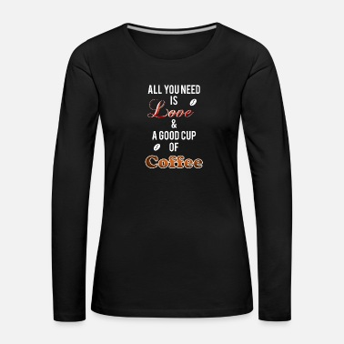 Bester Opa All You Need Is Love A Good Cup Of Coffee coole Ge - Frauen Premium Langarmshirt