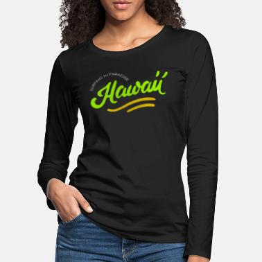 Hawaii Hawaii - Women's Premium Longsleeve Shirt