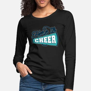 Cheerleader Here To Cheer Cheerleading - T-shirt manches longues premium Femme