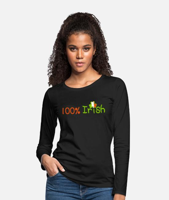 I Want To Marry Irish I Want To Have A Irish Girlfriend Irish Boyfriend Irish Husband Irish Wife Iri Long-Sleeved Shirts - ♥ټ☘Kiss Me I'm 100% Irish-Irish Rule☘ټ♥ - Women's Premium Longsleeve Shirt black