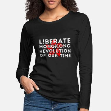 Dictatorship Liberate Hong Kong revolution of our time gift - Women's Premium Longsleeve Shirt