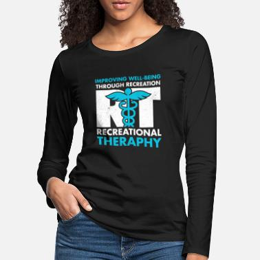 Recreational Therapeutic Recreation Tshirt Recreational - Women's Premium Longsleeve Shirt