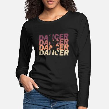 Male Dancer Dancer dancer - Women's Premium Longsleeve Shirt