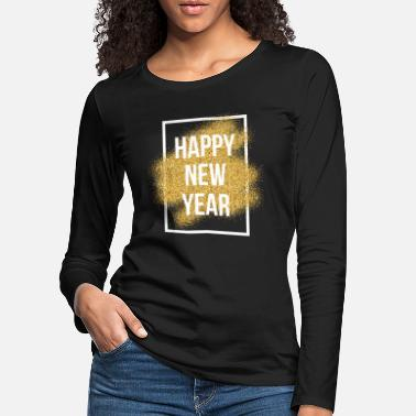 New Happy New Year Welcome 2019 Sparkly New Year's - Women's Premium Longsleeve Shirt