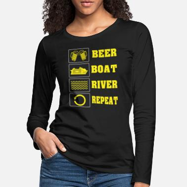 beer boat river repeat funny geschenk - T-shirt manches longues premium Femme