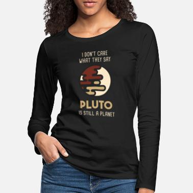 Pluto Still A Planet NASA - Women's Premium Longsleeve Shirt