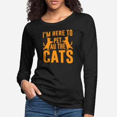 Regret IN HERE TO PET AUTHE CATS - Women's Premium Longsleeve Shirt