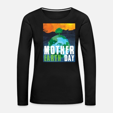 Redning Earth Mother Nature T-Shirt Gave Miljøbeskyttelse - Premium langærmet T-Shirt dame