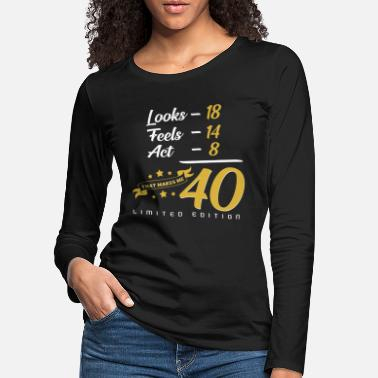 40th Birthday 40th birthday - Women's Premium Longsleeve Shirt