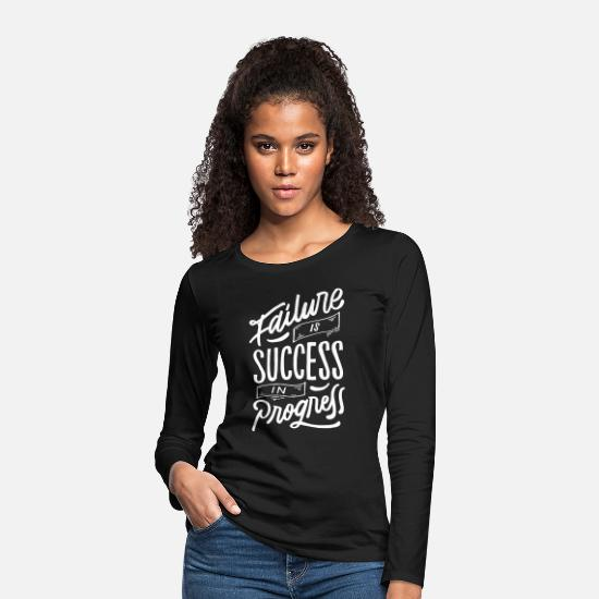Egenföretagare Långärmade T-shirts - Failure Is Success In Progress - Premium långärmad T-shirt dam svart
