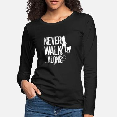 Never Walk Alone Dog & wife never walk alone - Women's Premium Longsleeve Shirt