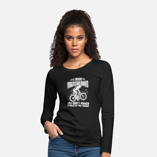 Throat Long sleeve shirts - I ride Mountain Bikes So I Don't Punch People In - Women's Premium Longsleeve Shirt black