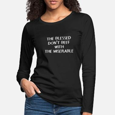 Wretch Blessed, wretched positivity - Women's Premium Longsleeve Shirt
