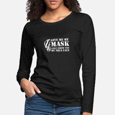 Paintball Give me my mask True Face - Women's Premium Longsleeve Shirt