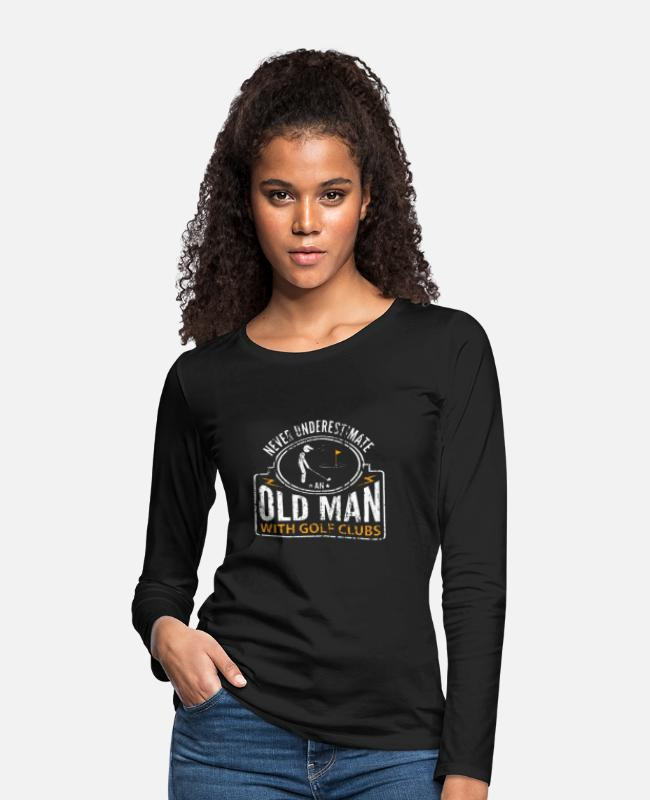 Funny Golf Long-Sleeved Shirts - Never Underestimate an Old Man with Golf Clubs - Women's Premium Longsleeve Shirt black