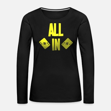 Cash Poker ALL IN Card Poker Texas Holdem - Women's Premium Longsleeve Shirt